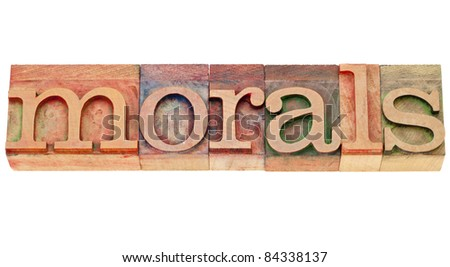 ethics concept - morals - isolated word in vintage wood letterpress type - stock photo