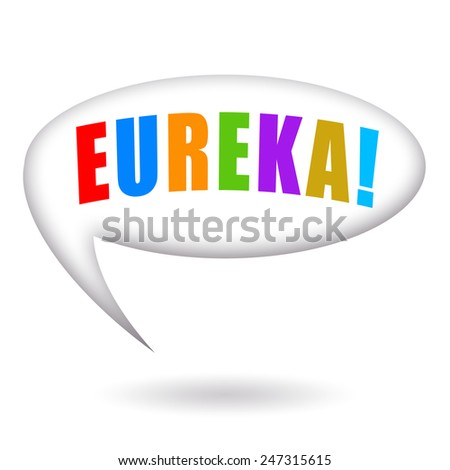 Eureka! A speech bubble - stock photo