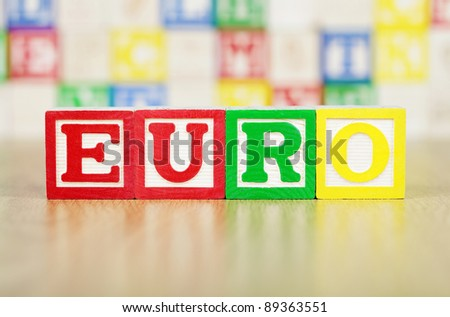 EURO Spelled Out in Alphabet Building Blocks - stock photo