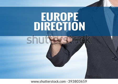 Europe direction word Business man touching on blue virtual screen - stock photo