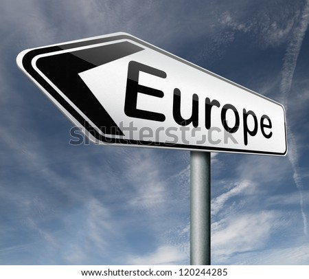 Europe road sign arrow indicating direction to the old continent travel tourism - stock photo