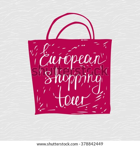 European shopping tour design template.  Stylish typographic poster sketch design about shopping. Hand drawn bag - stock photo
