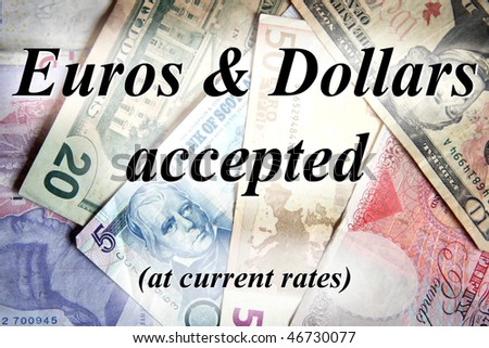 Euros & Dollars accepted notice with notes