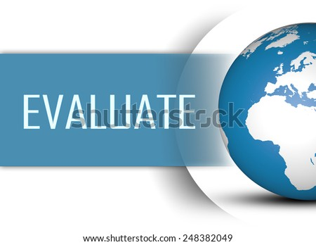 Evaluate concept with globe on white background