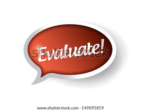 evaluate message bubble illustration design over a white background - stock photo