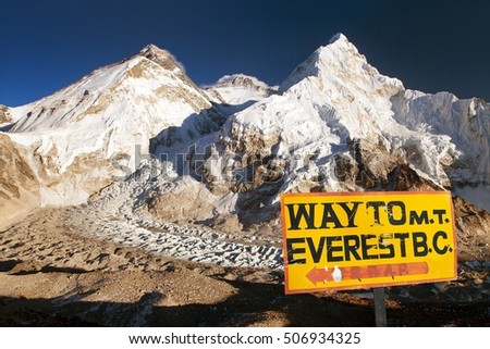 Evening view of signpost way to mount everest b.c. and Mount Everest, Lhotse and Nuptse from Pumo Ri base camp, way to Mount Everest base camp, Nepal