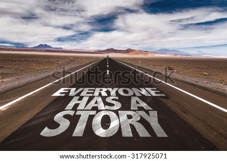 Everyone Has a Story written on desert road - stock photo