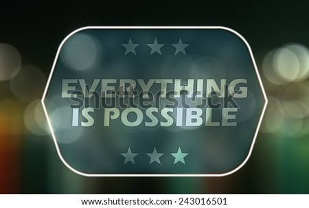 everything is possibel - abstract background - stock photo