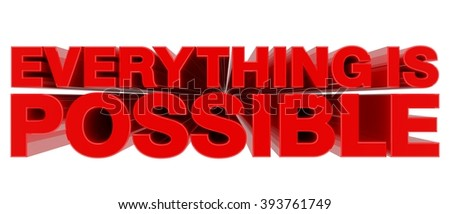 EVERYTHING IS POSSIBLE word on white background 3d rendering - stock photo