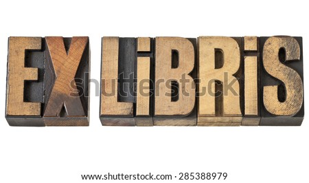 ex libris - library concept - isolated text in vintage letterpress wood type - stock photo