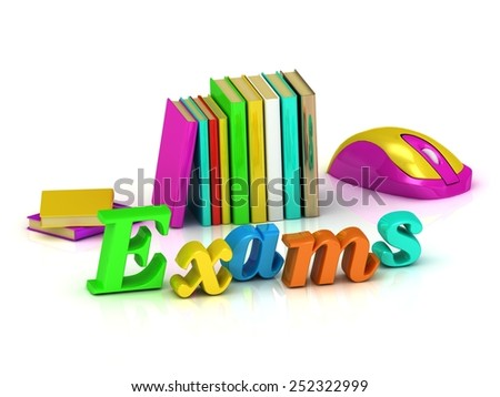 Exams inscription bright volume letter and textbooks and computer mouse on white background - stock photo