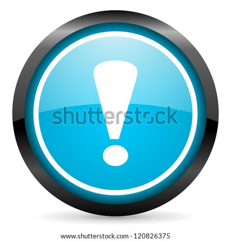 exclamation sign blue glossy circle icon on white background