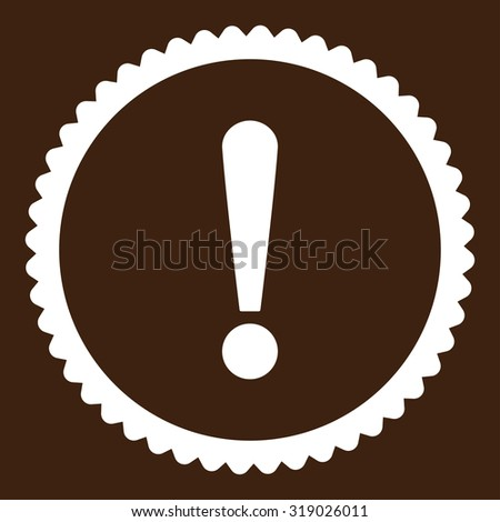 Exclamation Sign round stamp icon. This flat glyph symbol is drawn with white color on a brown background. - stock photo