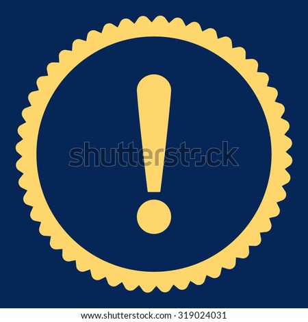 Exclamation Sign round stamp icon. This flat glyph symbol is drawn with yellow color on a blue background. - stock photo