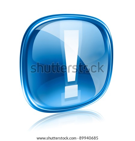 Exclamation symbol icon blue glass, isolated on white background