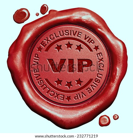 exclusive VIP treatment or tickets for very important people and celebrities red wax seal stamp  - stock photo