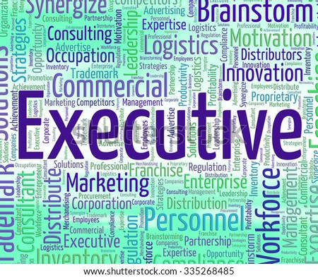 Executive Word Indicating Senior Administrator And Director - stock photo