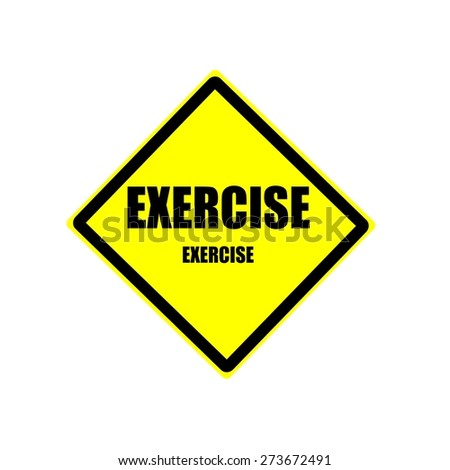 Exercise black stamp text on yellow backgroud