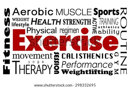 Exercise word collage with health, lifestyle, fitness, therapy, aerobic, strength, training, sports, athletics and other activities to enjoy at a gym - stock photo