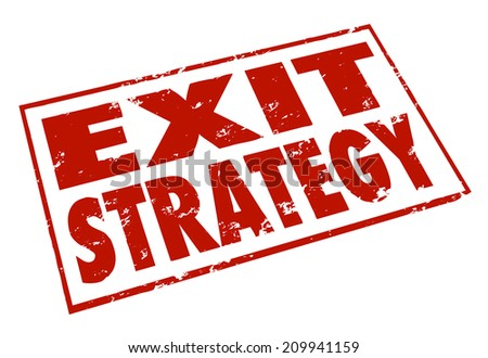 Exit Strategy words stamped in red ink giving a way out or escape from a contract, agreement or partnership - stock photo