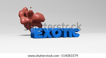 EXOTIC - 3D rendered colorful headline illustration.  Can be used for an online banner ad or a print postcard.