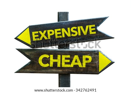 Expensive - Cheap signpost isolated on white background
