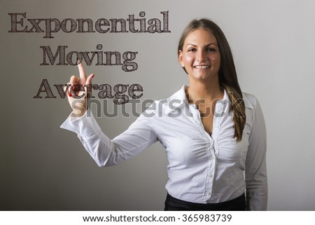 Exponential Moving Average EMA - Beautiful girl touching text on transparent surface - horizontal image