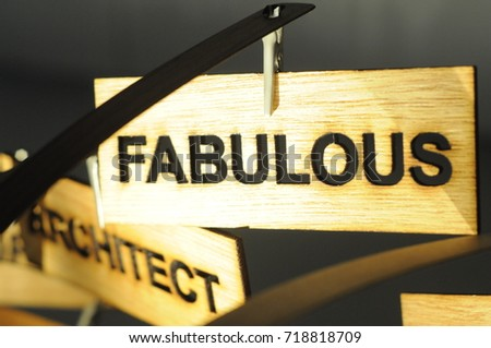 FABULOUS on a wooden sign, photograph Aspirations word