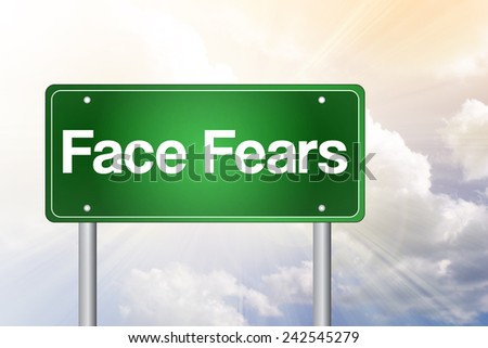 Face Fears Green Road Sign, business concept - stock photo