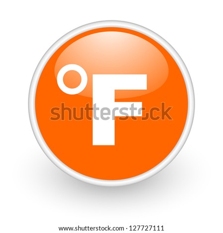 fahrenheit orange circle glossy web icon on white background - stock photo