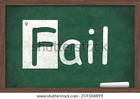 Failing Grade, Fail written on a chalkboard with letters from the periodic table and a piece of white chalk - stock photo