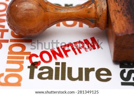 Failure confirm - stock photo