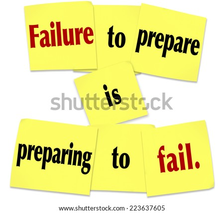 Failure to Prepare is Preparing to Fail words in a saying or quote on sticky notes - stock photo