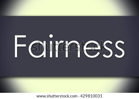 Fairness - business concept with text - horizontal image