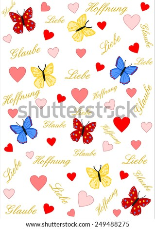 Faith, love and hope in German written in gold on white with hearts and butterflies