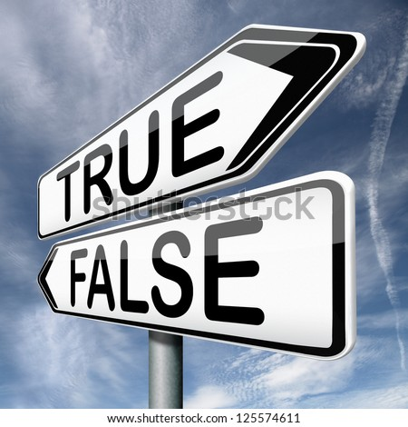 false or true telling truth or lies reality or fantasy real story or not - stock photo
