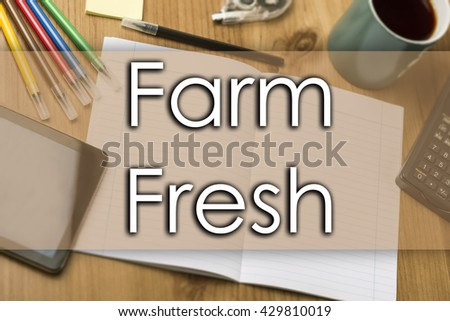 Farm Fresh - business concept with text - horizontal image