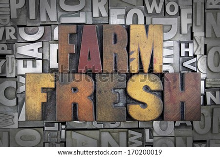 Farm Fresh written in vintage letterpress type - stock photo
