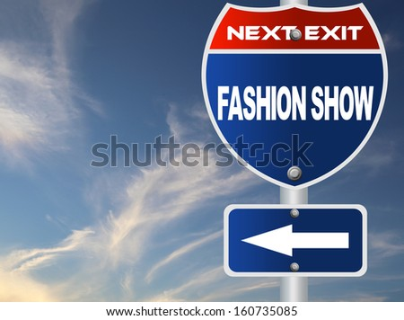 Fashion show road sign - stock photo