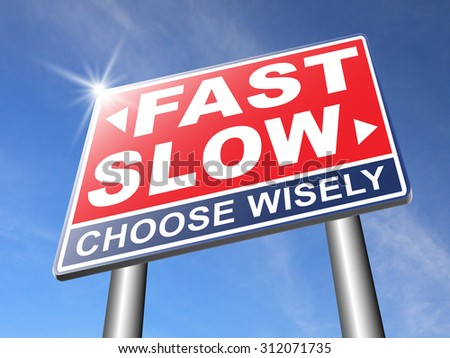 fast or slow pace, lane or living faster or slower speed stop rat race and adapt to slower lifestyle take your time do it easy road sign arrow - stock photo