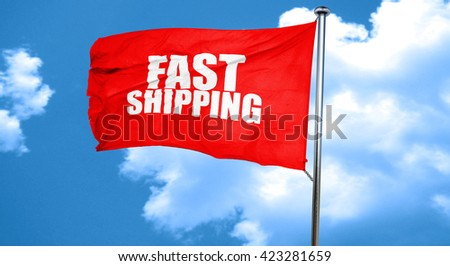 fast shipping, 3D rendering, a red waving flag - stock photo