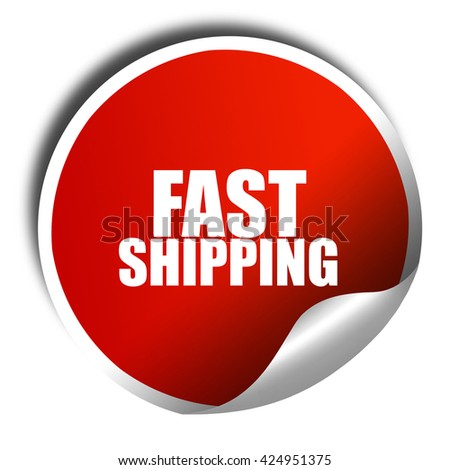 fast shipping, 3D rendering, red sticker with white text - stock photo