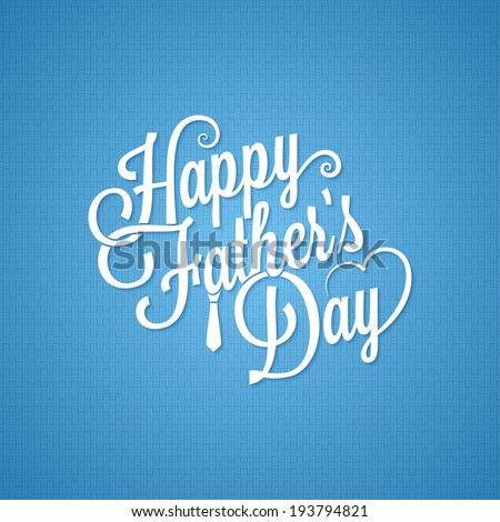 fathers day vintage lettering background illustration - stock photo