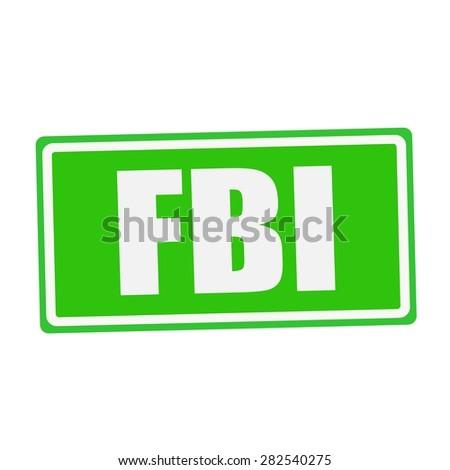 FBI white stamp text on green - stock photo