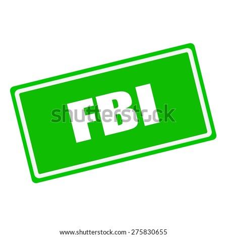 FBI white stamp text on green background - stock photo