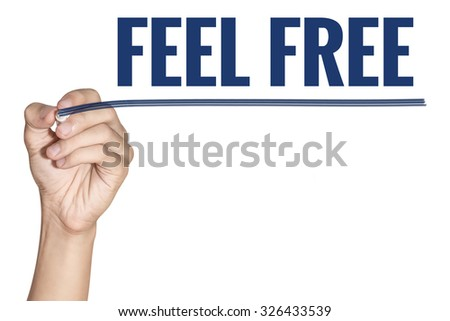 Feel Free word writting by men hand holding blue highlighter pen with line on white background - stock photo