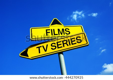 Films or TV series - Traffic sign with two options - comparison of mediums nd entertainment. Quality of production of movie industry vs Television broadcast - stock photo