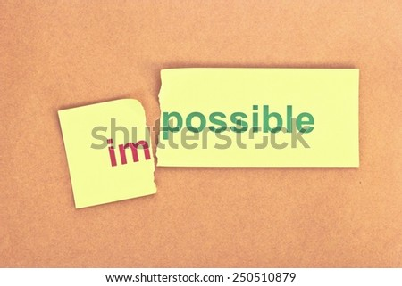 Filter image old style. Concept photo of changing the word impossible to possible.  - stock photo