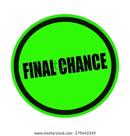 Final chance black stamp text on green - stock photo