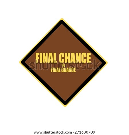 Final chance yellow stamp text on brown background